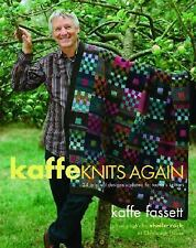 Kaffe Knits Again : 24 Original Designs Updated for Today's Knitters by Kaffe F