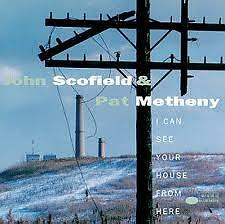 SCOFIELD JOHN & METHENY PAT - I CAN SEE YOUR HOUSE.. CD