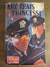 roman policier la loupe aux frais de la princesse Alfonso Steel 1958