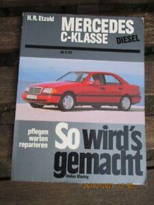 Reparaturanleitung <So wirds gemacht W202 Mercedes C-Klasse 6/93 Diesel>