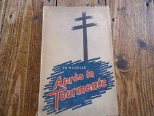 LORRAINE GUERRE 39-45 EN MOSELLE APRES  TOURMENTE GEORGES FERRY METZ LIBERATION