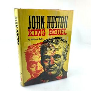 John Huston King Rebel by William F. Nolan | First Printing | Signed by Nolan
