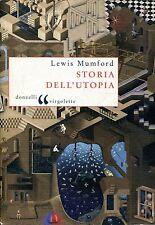 Mumford Lewis STORIA DELL'UTOPIA