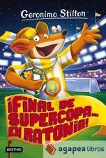 ¡Final de Supercopa... en Ratonia!: Geronimo Stilton 65. NUEVO. ENVÍO URGENTE