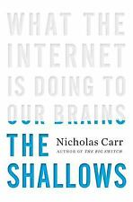 The Shallows : What the Internet Is Doing to Our Brains by Nicholas Carr