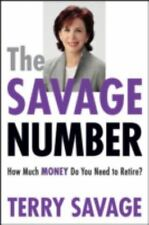 The Savage Number : How Much Money Do You Need to Retire? by Terry Savage...