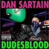 Dan Sartain-Dudesblood (UK IMPORT) CD NEW