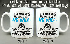 IF A MAN SAYS HE'LL FIX IT MUG CUP - BIRTHDAY GIFT FATHER'S DAY HANDY MAN