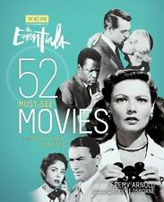 Turner Classic Movies: The Essentials: 52 Must-See Movies and Why They Matter (P