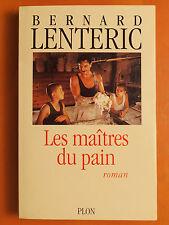 Les maîtres du pain. Bernard Lenteric. Roman éditions Plon