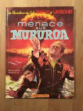 Tanguy et Laverdure - Menace sur Mururoa - Edition Originale - NEUF