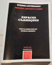 ESPACES CLASSIQUES PATRICK DANDREY études littéraires vol 34 LAVAL QUEBEC  2002