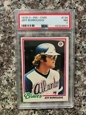 1978 O-PEE-CHEE #134 JEFF BURROUGHS *PSA GRADED NM 7 *SHARP * KGC-13450