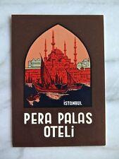 PERA PALAS OTELI, ISTANBUL...ORIGINAL LUGGAGE LABEL...CIRCA 1930s