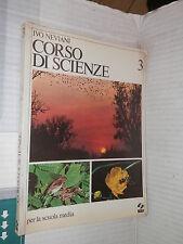 CORSO DI SCIENZE Ivo Neviani SEI 1980 Volume Terzo libro scuola manuale corso di