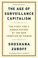 The Age of Surveillance Capitalism: The Fight for a Human Future at the New F…