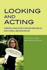 Looking and Acting: Vision and eye movements in natural behaviour, Land, Michael