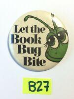 Vintage VTG LET THE BOOK BUG BITE PIN BACK Button Pinback B27