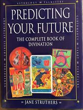 Predicting your Future, The Complete Book of Divination, Astrology & Palmistry