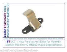 EE 307.1 New Folding Arc Slider f Maerklin Märklin Marklin HO RE800 (KlappBogen)