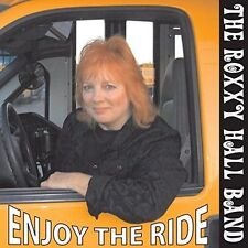 Enjoy the Ride by The Roxxy Hall Band (CD, 2013) *BRAND NEW & SEALED* *RARE OOP*