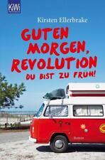 Guten Morgen, Revolution - du bist zu früh! von Kirsten Ellerbrake, UNGELESEN