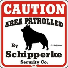 Schipperke Caution Dog Sign