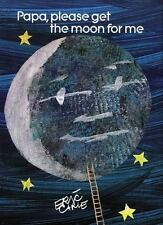 The World of Eric Carle: Papa, Please Get the Moon for Me by Eric Carle...