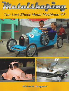 METALSHAPING: THE LOST SHEET METAL MACHINES #7 by William H Longyard