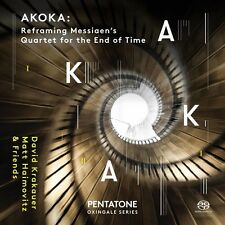 AKOKA: Reframing Olivier Messiaen's Quartet for the End of Time [New SACD] Hyb