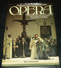 The Illustrated Encyclopedia of Opera by Peter Gammo...
