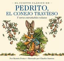 El Cuento Clasico de Pedrito, el Conejo Travieso by Beatrix Potter (2014,...