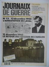 Journaux de Guerre n°13- 1940 - L'Arrestation de Laval