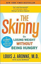 The Skinny : On Losing Weight Without Being Hungry - The Ultimate Guide to Weig…