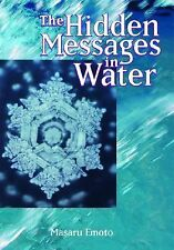 The Hidden Messages in Water by Masaru Emoto (2004, Paperback)