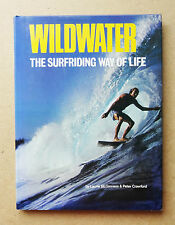 WILDWATER - THE SURFRIDING WAY OF LIFE LAURIE MCGINNESS PETER CRAWFORD 1977 BOOK