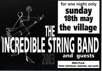 THE INCREDIBLE STRING BAND FLYER ORIGINAL 2003 THE VILLAGE  DUBLIN RARE MINT GEM
