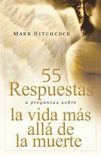55 Respuestas a Preguntas Sobre La Vida Mas Alla De La Muerte/ 55 Answers to Que
