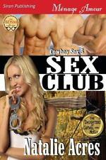 Cowboy Sex: Sex Club Bk. 5 by Natalie Acres (2013, Paperback)