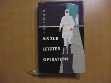 Bis zur letzten Operation, Jurin German, Roman 1959