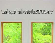 Wash me and I shall be whiter than snow Vinyl Wall Decal Stickers Decor Letters