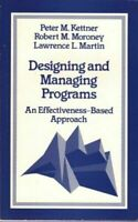 Designing and Managing Programs : An Effectiveness Based Approach Paperback