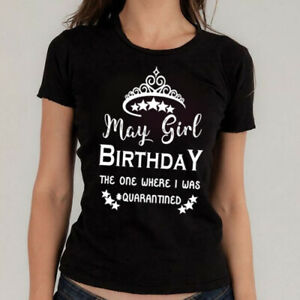 May Girl Birthday Tshirt Quarantine T-shirt present for Friends lockdown Ch 1