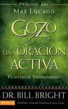El gozo de la oración activa: Tu acceso al Todopoderoso (Gozo de Conocer a Dios)