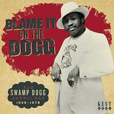 Blame It On The Dogg: The Swamp Dogg Anthology 1968-1978 (CDKEND 293)