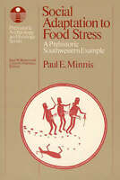 Social Adaptation to Food Stress: A Prehistoric Southwestern Example (Prehistori