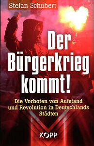 Der Bürgerkrieg kommt! (Buch) Stefan Schubert
