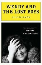 Wendy and the Lost Boys: The Uncommon Life of Wendy Wasserstein Salamon, Julie