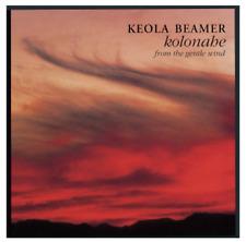 BEAMER- KEOLA BEAMER - KOLONAE: FROM THE GENTLE WIND