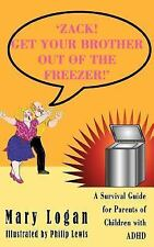 'ZACK! GET YOUR BROTHER OUT OF THE FREEZER!': A Survival Guide for-ExLibrary